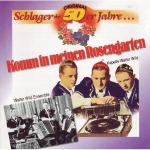 Original Schlager Der 50er Jahre... . Komm In Meinen Rosengarten