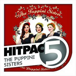 The Puppini Sisters Hit Pac - 5 Sisters