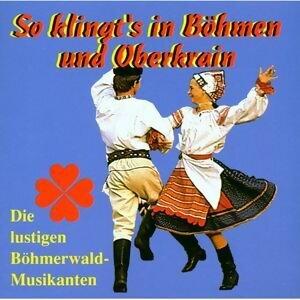 So klingt's in Böhmen und Oberkrain