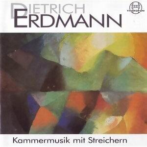 Dietrich Erdmann: Kammermusik mit Streichern