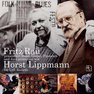 Fritz Rau präsentiert Blues, Gospel, Flamenco und Jazz produziert von Horst Lippmann für L+R Records