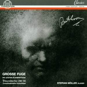 Ludwig van Beethoven: Grose Fuge - Die letzten Klavierstucke