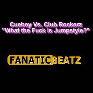 What The Fuck Is Jumpstyle