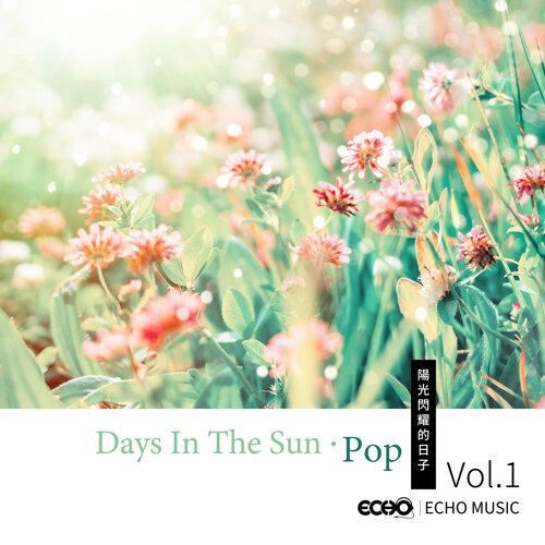 陽光閃耀的日子 Vol.1 (Days In The Sun.Pop  Vol.1)