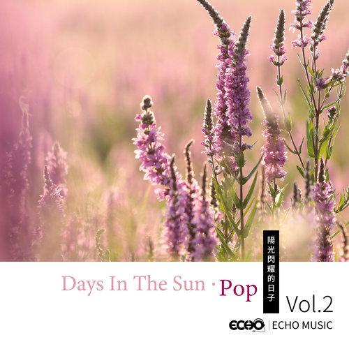 陽光閃耀的日子 Vol.2 (Days In The Sun.Pop  Vol.2)