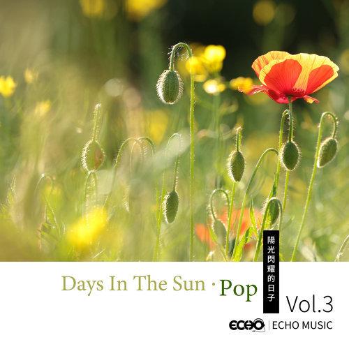 陽光閃耀的日子 Vol.3 (Days In The Sun.Pop  Vol.3)