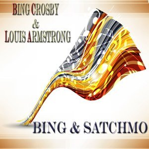 Bing & Satchmo - Original Album