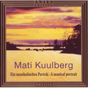 Mati Kuulberg: Ein musikalisches Portraet