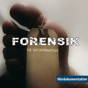 Forensik Die Tatortermittler - Hördokumentation