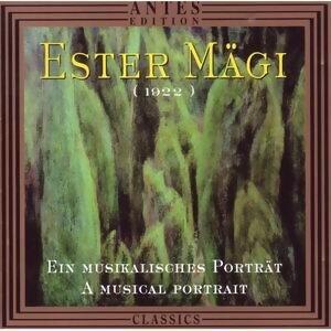 Ester Maegi: Ein musikalisches Portraet