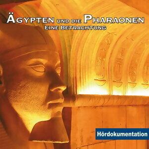 Ägypten & die Pharaonen - Hördokumentation