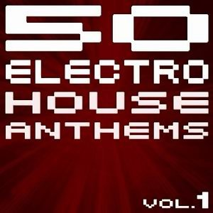 50 Electro House Anthems (Vol.1 - New Edition) - Vol.1 - New Edition
