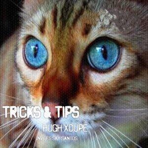 Tricks & Tips (Hugh XDupe Invites Sky Santos)