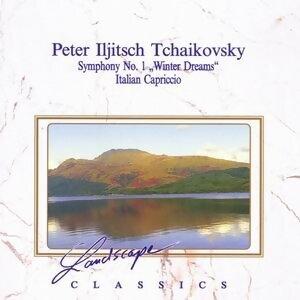 "Peter Iljitsch Tchaikovsky: ""Winterträume"", Sinfonie Nr. 1, G-Moll, op. 13 - Capriccio Italian, op. 45"
