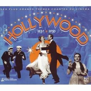 Hollywood 1927-1950 - Le Plus Grand Thèmes Chantés Du Cinéma