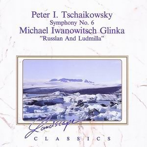"""Peter I. Tschaikowsky: Sinfonie Pathétique, Nr. 6, H-Moll, op. 74 - Michael I. Glinka: Ouvertüre zu """"Russlan und Ludmilla"""""""