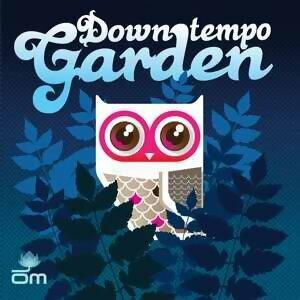 Downtempo Garden