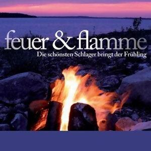 Feuer & Flamme - Die schönsten Schlager bringt der Frühling
