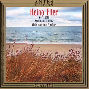 Heino Eller: Symphonic Poems