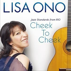 Cheek To Cheek -Jazz Standards from RIO-(Cheek To Cheek -里約爵士經典-)