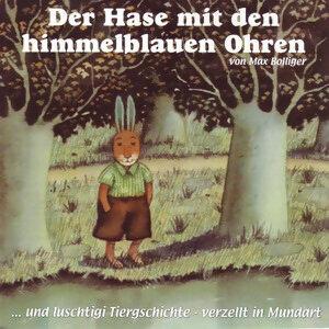 Luschtigi Tiergschichte (1, Der Hase mit den himmelblauen Ohren (Schweizer Mundart)) - 1, Der Hase mit den himmelblauen Ohren (Schweizer Mundart)