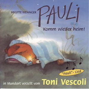 Pauli - Komm wieder heim! - Schweizer Mundart