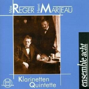 Henri Marteau, Max Reger: Klarinetten-Quintette