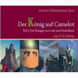 Der König auf Camelot Teil 2 - Die Königin von Luft und Dunkelheit