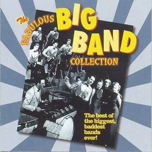The Fabulous Big Band Collection - More Fabulous Big Band