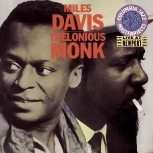 Miles Davis & Thelonious Monk Live At Newport 1958 & 1963
