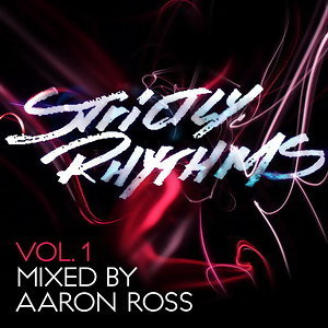 Strictly Rhythms Vol. 1 mixed by Aaron Ross