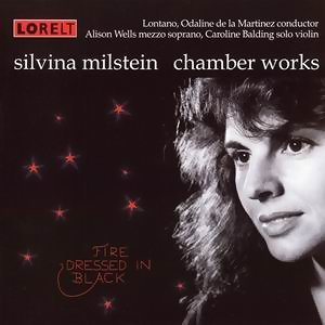 Fire dressed in black: Silvina Milstein chamber works