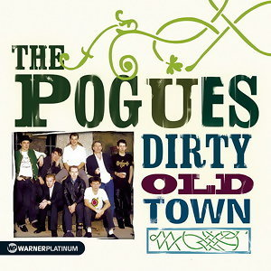 Dirty Old Town - The Platinum Collection