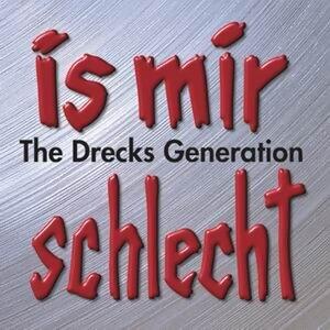 Is mir schlecht - The Drecks Generation