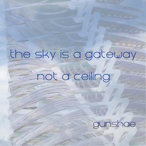 The Sky Is A Gateway, Not A Ceiling