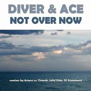 Diver & Ace-Not Over Now