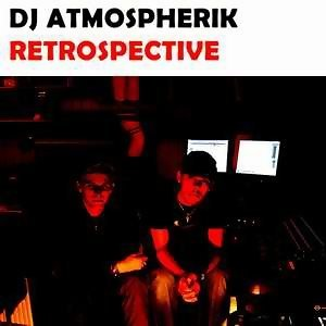 DJ Atmospherik-Retrospective