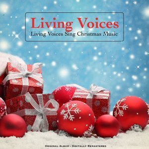 Living Voices Sing Christmas Music - Original Album - Digitally Remastered