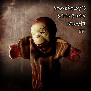 Somebody's Saturday Night EP