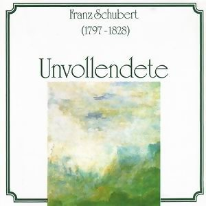 Franz Schubert (Die Unvollendete) - Die Unvollendete