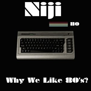 Why We Like 80's?