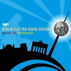 Berlin Electro House Session - Made in Germany