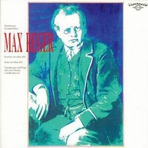 Max Reger: Concerto, Suite, Variations and Fugue