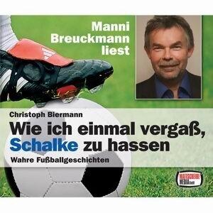 Christoph Biermann: Wie ich einmal vergaß, Schalke zu hassen