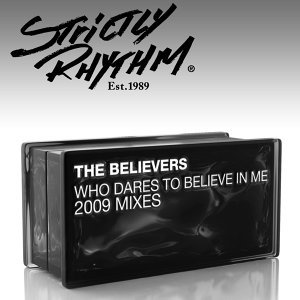 Who Dares to Believe In Me? - 2009 Mixes