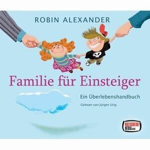 Robin Alexander: Familie für Einsteiger