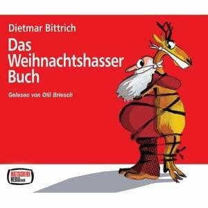 Dietmar Bittrich: Das Weihnachtshasser-Buch