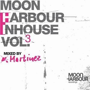 Moon Harbour Inhouse Vol.3 - mixed by Martinez