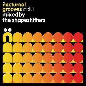Nocturnal Grooves Volume 1 mixed by The Shapeshifters