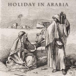 Holiday in Arabia Ep